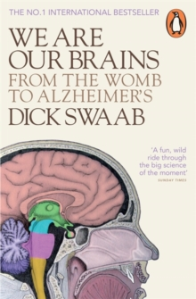 We are Our Brains : From the Womb to Alzheimer's, Paperback