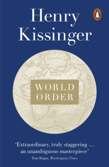 World Order : Reflections on the Character of Nations and the Course of History, Paperback