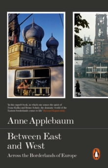 Between East and West : Across the Borderlands of Europe, Paperback Book