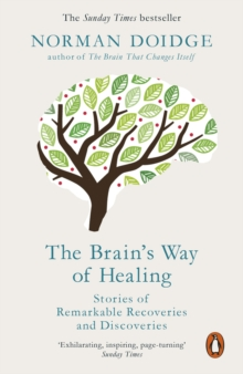The Brain's Way of Healing : Stories of Remarkable Recoveries and Discoveries, Paperback