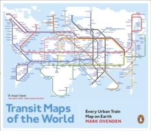 Transit Maps of the World : Every Urban Train Map on Earth, Paperback Book