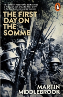 The First Day on the Somme : 1 July 1916, Paperback