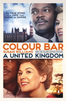 Colour Bar (Film Tie In) : The Triumph of Seretse Khama and His Nation, Paperback