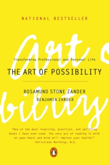 The Art of Possibility : Transforming Professional and Personal Life, Paperback Book