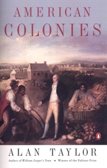 American Colonies : The Settlement of North America to 1800 v. 1, Paperback