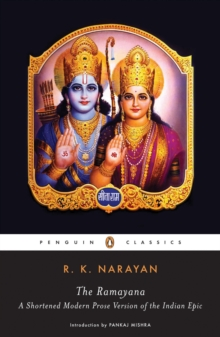 The Ramayana : A Shortened Modern Prose Version of the Indian Epic, Paperback