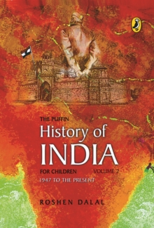 The Puffin History of India for Children : 1947 to the Present v. 2, Paperback