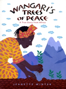 Wangari's Trees of Peace : A True Story from Africa, Hardback