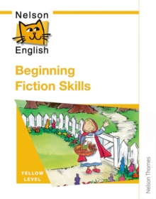 Nelson English - Yellow Level Beginning Fiction Skills, Paperback