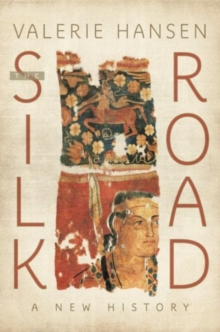 The Silk Road : A New History, Paperback