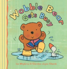 Wobble Bear Gets Busy, Paperback