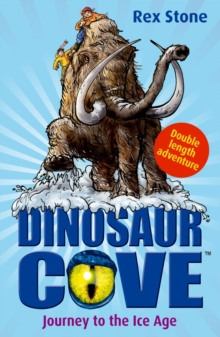 Journey to the Ice Age: Dinosaur Cove, Paperback
