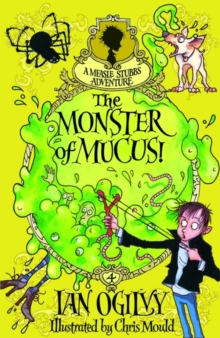 The Monster of Mucus! : A Measle Stubbs Adventure, Paperback