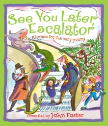 See You Later, Escalator : Rhymes for the Very Young, Paperback