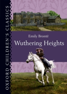 Oxford Children's Classics: Wuthering Heights, Hardback