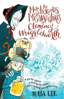 The Mysterious Misadventures of Clemency Wrigglesworth, Paperback Book