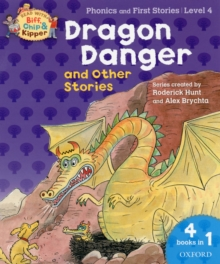Oxford Reading Tree Read with Biff, Chip, and Kipper: Dragon Danger and Other Stories (level 4), Paperback