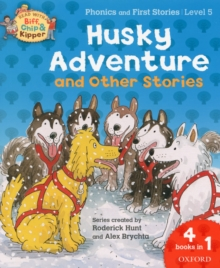 Oxford Reading Tree Read with Biff, Chip, and Kipper: Husky Adventure & Other Stories : Level 5 Phonics and First Stories, Paperback