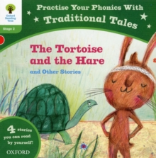 Oxford Reading Tree: Level 2: Traditional Tales Phonics the Tortoise and The Hare and Other Stories, Paperback Book