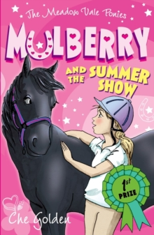 The Meadow Vale Ponies: Mulberry and the Summer Show, Paperback