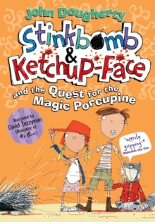 Stinkbomb and Ketchup-Face and the Quest for the Magic Porcupine, Paperback Book