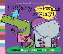 I Totally Don't Want to Play!, Paperback
