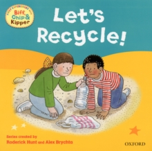 Oxford Reading Tree Read with Biff, Chip, and Kipper: First Experiences: Let's Recycle!, Paperback