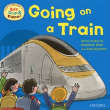 Oxford Reading Tree Read with Biff, Chip, and Kipper: First Experiences: Going on a Train, Paperback
