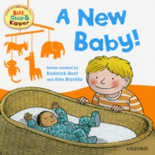 Oxford Reading Tree Read with Biff, Chip, and Kipper: First Experiences: A New Baby!, Paperback