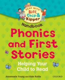 Oxford Reading Tree Read with Biff, Chip, and Kipper: Phonics and First Stories Handbook : Helping Your Child to Read, Paperback