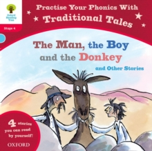 Oxford Reading Tree: Level 4: Traditional Tales Phonics the Man, The Boy and the Donkey and Other Stories, Paperback