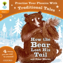 Oxford Reading Tree: Level 6: Traditional Tales Phonics How the Bear Lost His Tail and Other Stories, Paperback