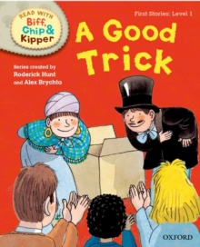 Oxford Reading Tree Read with Biff, Chip and Kipper: First Stories: Level 1: A Good Trick, Hardback