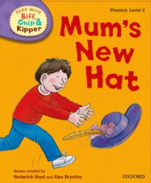 Oxford Reading Tree Read with Biff, Chip and Kipper: First Stories: Level 2: Mum's New Hat, Hardback