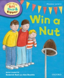 Oxford Reading Tree Read with Biff, Chip and Kipper: Phonics: Level 2: Win a Nut!, Hardback