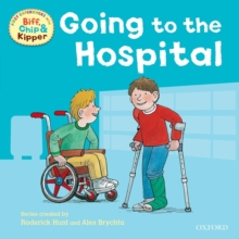 Oxford Reading Tree: Read with Biff, Chip & Kipper : First Experiences Going to the Hospital, Paperback