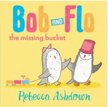 Bob and Flo and the Missing Bucket, Paperback Book