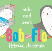 Bob and Flo: Hide and Seek, Paperback