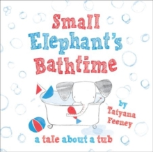 Small Elephant's Bathtime, Paperback Book