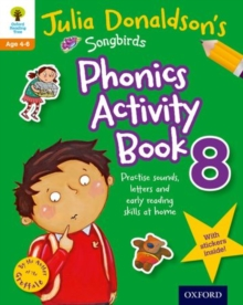 Oxford Reading Tree Songbirds: Julia Donaldson's Songbirds Phonics Activity Book 8, Paperback