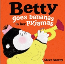Betty Goes Bananas in Her Pyjamas, Paperback Book