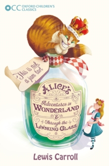 Oxford Children's Classics: Alice's Adventures in Wonderland & Through the Looking-Glass, Paperback