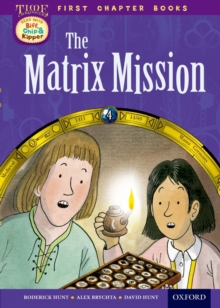 Oxford Reading Tree Read with Biff, Chip and Kipper: Level 11 First Chapter Books: The Matrix Mission, Hardback