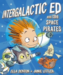 Intergalactic Ed and the Space Pirates, Paperback