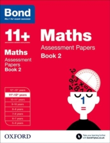 Bond 11+: Maths: Assessment Papers : 11-12 Years Book 2, Paperback