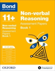 Bond 11+: Non Verbal Reasoning: Assessment Papers : 11-12 Years Book 1, Paperback