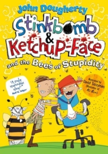 Stinkbomb and Ketchup-Face and the Bees of Stupidity, Paperback