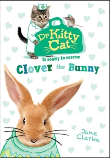 Dr KittyCat is Ready to Rescue: Clover the Bunny, Paperback