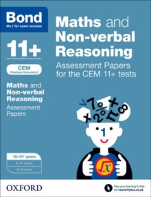 Bond 11+: Maths and Non-Verbal Reasoning: Assessment Papers for the CEM 11+ Tests : 10-11 Years, Paperback