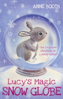 Lucy's Magic Snow Globe, Paperback Book
